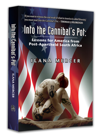 Into the Cannibal's Pot by Ilana Mercer