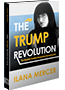 The Trump Revolution, The Donald's Creative Destruction Deconstructed. Author: Ilana Mercer